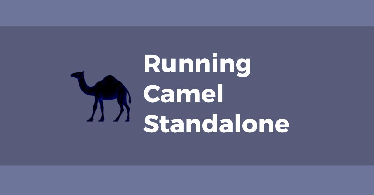 Running Apache Camel standalone