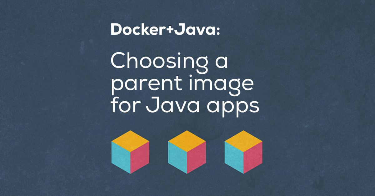 How to choose a parent Docker image for standalone Java apps