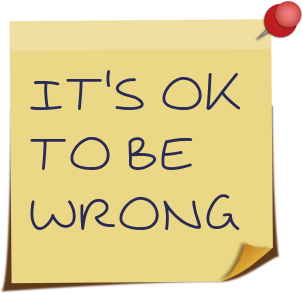 It's OK to be wrong
